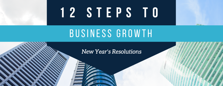 4 Steps to Business Growth: New Year's Resolutions